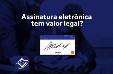 Assinatura eletrônica tem valor legal?