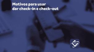 04 motivos fortes para sua equipe externa dar check-in e check-out nos clientes