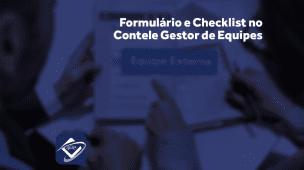 Use o Contele Gestor de Equipes para fazer um formulário ou checklist