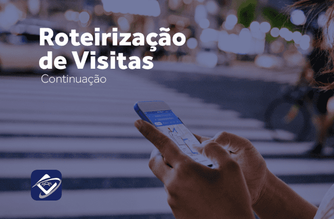 Roteirização de visitas, utopia ou tecnologia? Continuação