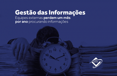 Gestão das informações: equipes externas perdem um mês por ano procurando informações